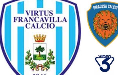 Francavilla-Siracusa diretta tv Video 3 sabato 17 ore 14.30